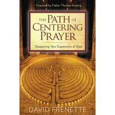 The Path of Centering Prayer