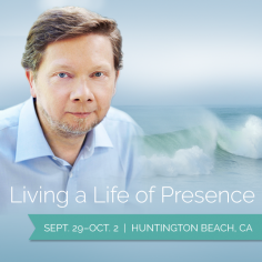 Eckhart Tolle's Living a Life of Presence