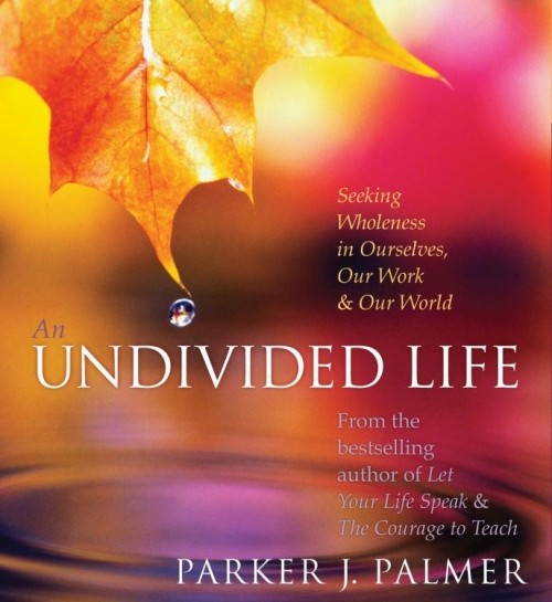 An Undivided Life