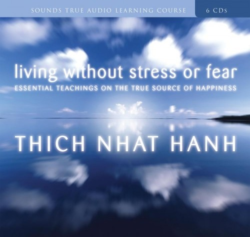 Living Without Stress or Fear