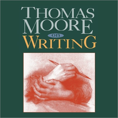 Thomas Moore on Writing