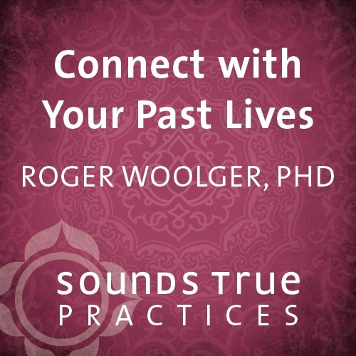 Connect with Your Past Lives