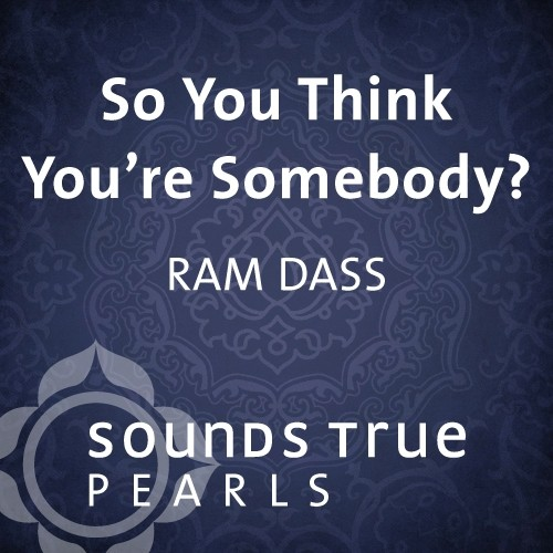 So You Think You're Somebody?