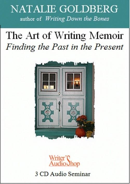 The Art of Writing Memoir