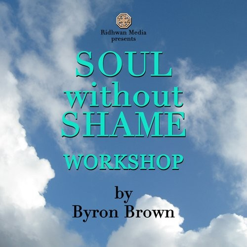 Soul Without Shame Workshop