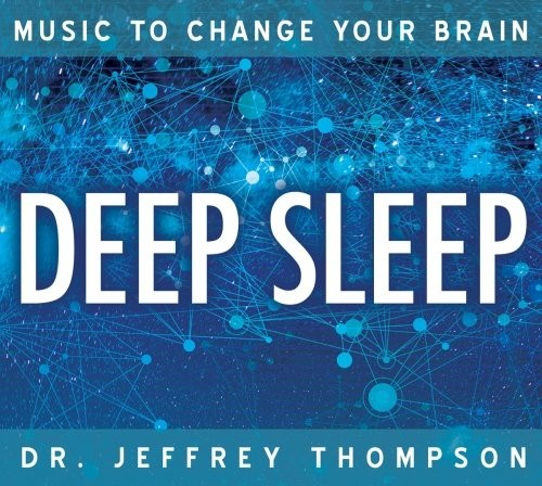 Music to Change Your Brain—Deep Sleep