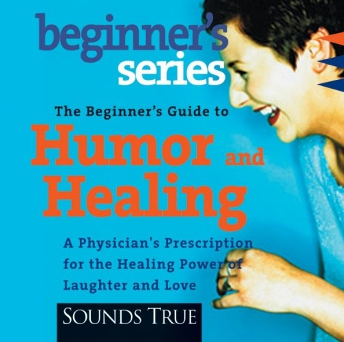 The Beginner's Guide to Humor and Healing