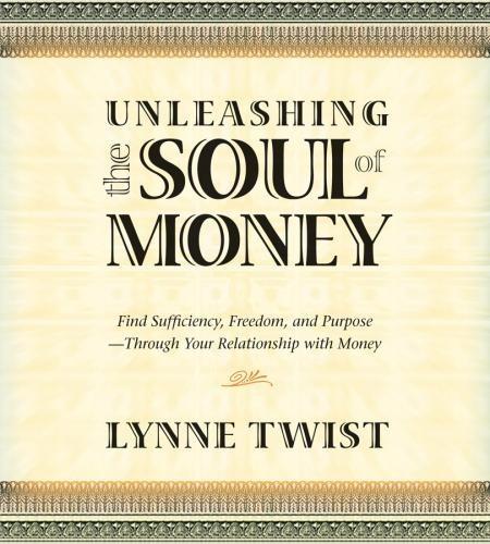 Unleashing the Soul of Money