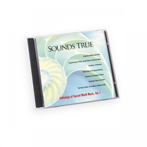 Sounds True: Anthology of Sacred World Music, Vol.1