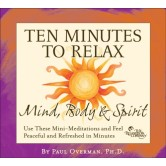 Ten Minutes to Relax: Mind, Body, and Spirit