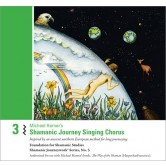 Michael Harner's Shamanic Journey Singing Chorus No. 3