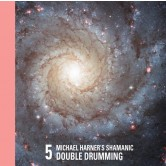 Michael Harner's Shamanic Double Drumming No. 5