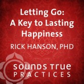 Letting Go: A Key to Lasting Happiness
