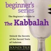 The Beginner's Guide to Kabbalah