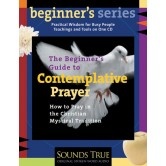 The Beginner's Guide to Contemplative Prayer